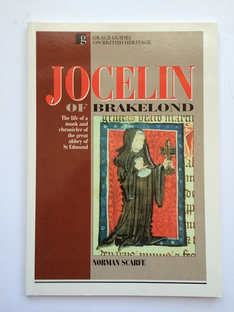 Jocelin of Brakelond :The life of a monk and chronicler of the great abbey of St Edmund, Scarfe, Norman ;