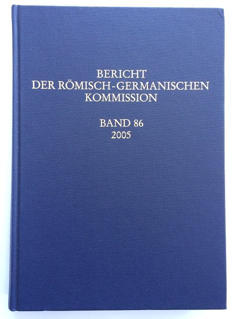 Bericht der Romische-Germanischen Kommission :Band 86, 2005