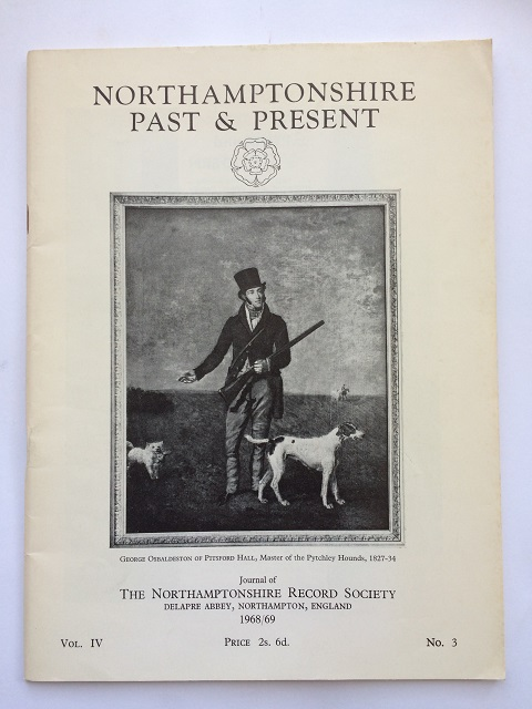 Northamptonshire Past & Present :Journal of the Northamptonshire Record Society, Vol. IV, 1968/69 No. 3