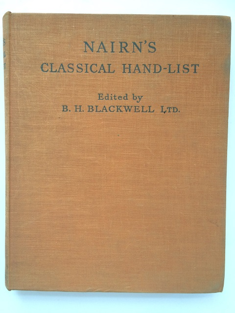 J. A. Nairn's Classical Hand-List :, B. H. Blackwell Ltd. ;(ed)