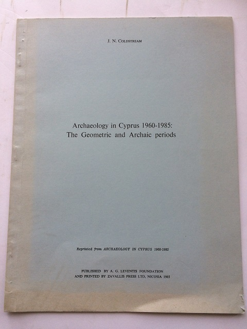 Archaeology in Cyprus 1960-1985 :The Geometric and Archaic periods, Coldstream, J. N. ;