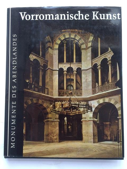 Vorromanische Kunst :Und Ihre Wurzeln (Monumente des Abendlandes - Eine Buchreihe), Busch, Harald ;Lohse, Bernd