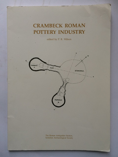 The Crambeck Roman Pottery Industry :, Wilson, P. R. ;(ed)