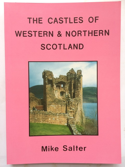 The Castles of Western & Northern Scotland :, Salter, Mike ;