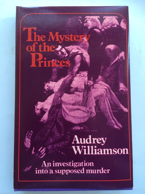 The Mystery of the Princes :An investigation into a supposed murder, Williamson, Audrey ;
