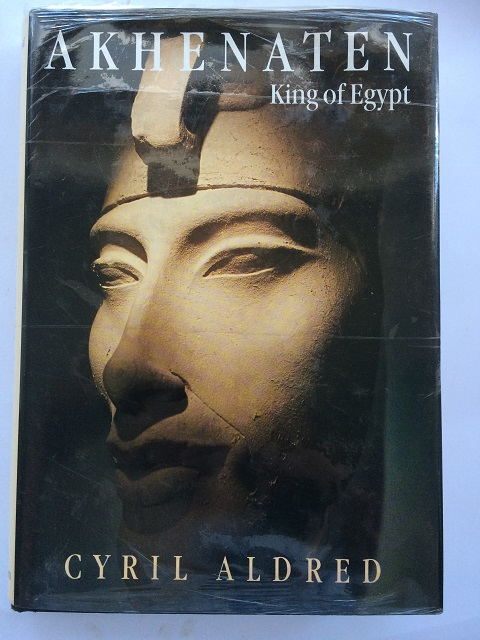 Akhenaten :King of Egypt, Aldred, Cyril ;
