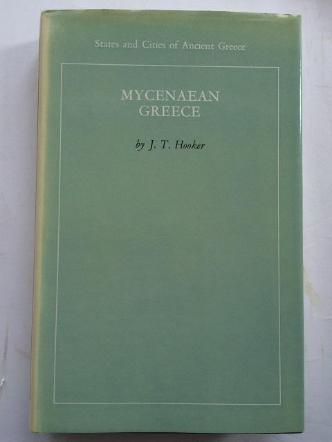 Mycenaean Greece :, Hooker, J. T. ;