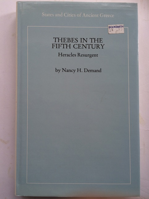 Thebes in the Fifth Century :Heracles Resurgent, Demand, Nancy H. ;