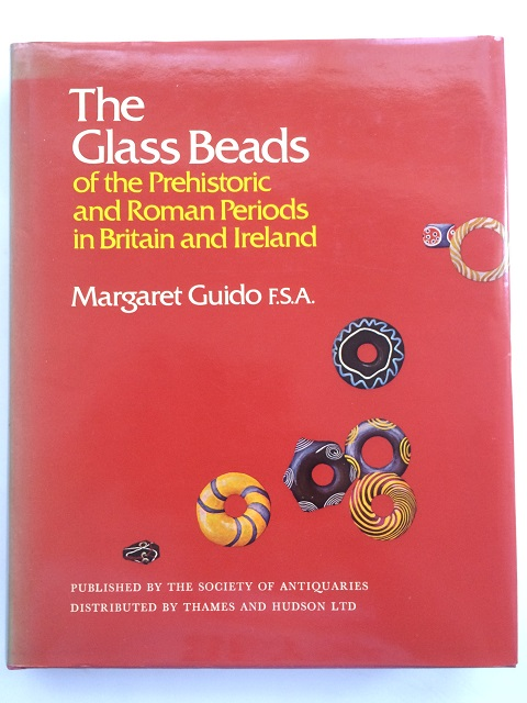 The Glass Beads of the Prehistoric and Roman Periods in Britain and Ireland :Research Report No 35, Guido, Margaret ;