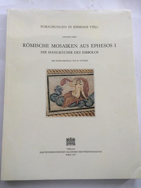 Romische Mosaiken aus Ephesos I, Die Hanghauser des Embolos :Forschungen in Ephesos Band VIII/2, Jobst, Werner ;