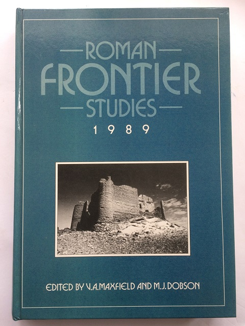 Roman Frontier Studies 1989 :Proceedings of the XVth International Congress of Roman Frontier Studies (at Canterbury), Maxfield, V. A. ;Dobson, M. J. (eds)
