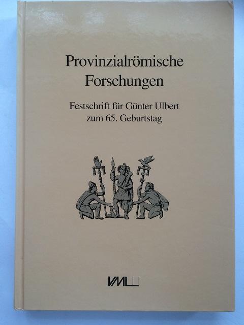 Provinzialromische Forschungen :Festschrift fur Gunter Ulbert zum 65. Geburtstag