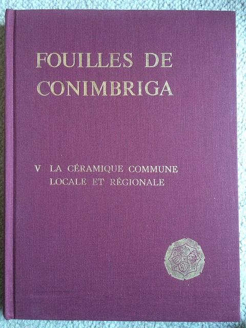 Fouilles de Conimbriga V: La ceramique commune locale et regionale :