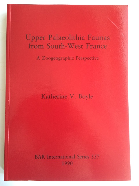 Upper Palaeolithic Faunas from South-West France :A Zoogeographic Perspective, Boyle, Katherine V. ;