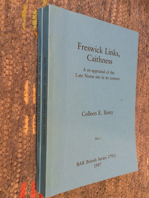 Freswick Links, Caithness :A re-appraisal of the Late Norse site in its context, Part I & II, Batey, Colleen E. ;
