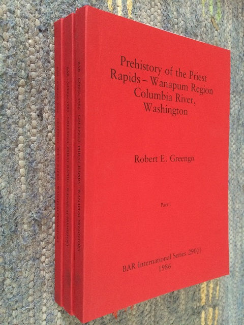 Prehistory of the Priest Rapids - Wanapum Region Columbia River, Washington, Part I, II & III :, Greengo, Robert E. ;