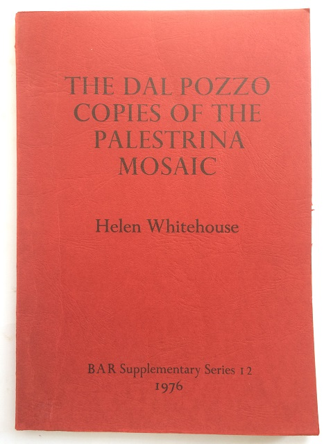 The Dal Pozzo Copies of the Palestrina Mosaic :, Whitehouse, Helen ;