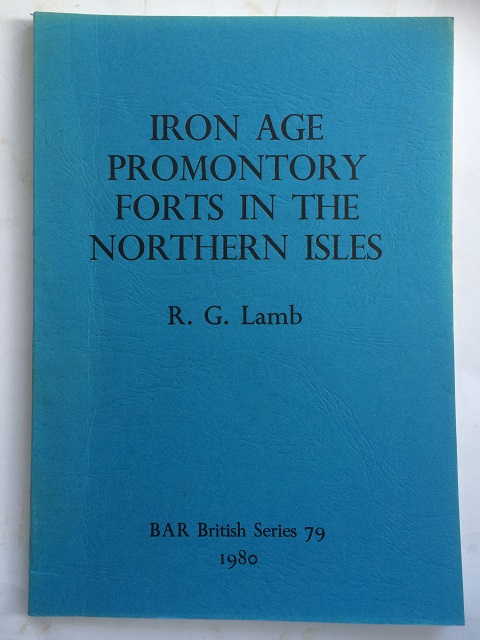 IRON AGE PROMONTORY FORTS IN THE NORTHERN ISLES :