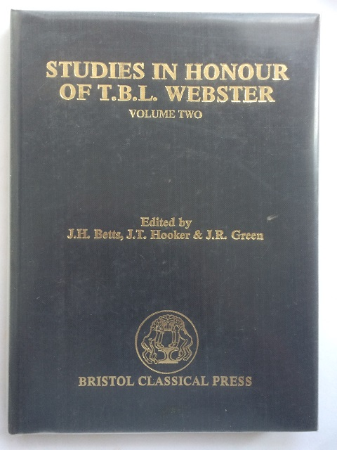 Studies in Honour of T.B.L. Webster :Volume Two, Betts, J. H. ;(et al eds)