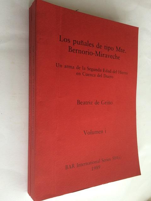 Los punales de tipo Mte. Bernorio-Miraveche :Un arma de la Segunda Edad del Hierro en Cuenca del Duero, Volumen I & II