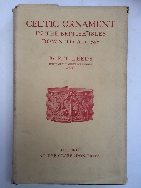 Celtic Ornament in the British Isles down to A.D. 700 :, Leeds, E. T. ;