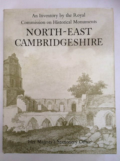 An Inventory of Historical Monuments in the County of Cambridge :Volume Two - North-East Cambridgeshire, Royal Commission on Historical Monuments ;