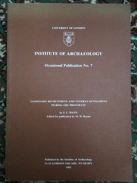 Legionary Recruitment and Veteran Settlement during the Principate :Institute of Archaeology, Occasional Publication No. 7, Mann, J. C. ;