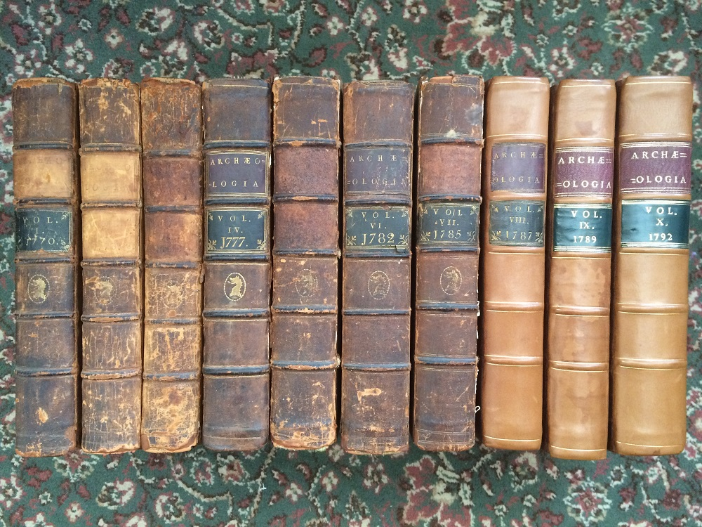 Archaeologia: or miscellaneous tracts, relating to Antiquity (Vols I - X) :, Society of Antiquaries of London ;
