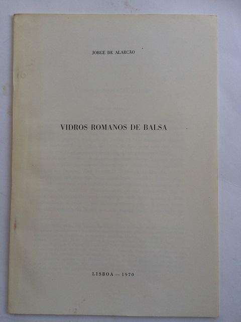 Vidros Romanos de Balsa :, de Alarcao, Jorge ;