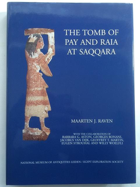 The Tomb of Pay and Raia at Saqqara :, Raven, Maarten ;