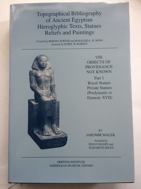 Topographical Bibliographical of Ancient Egyptian Hieroglyphic Texts, Reliefs and Paintings :VIII. Objects of Provenance not Known, Part 1. Royal Statues., Malek, Jaromir ;