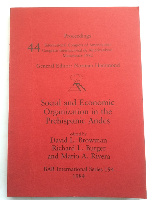 Social and Economic Organization in the Prehispanic Andes :, Browman, David L. ;(et al eds)