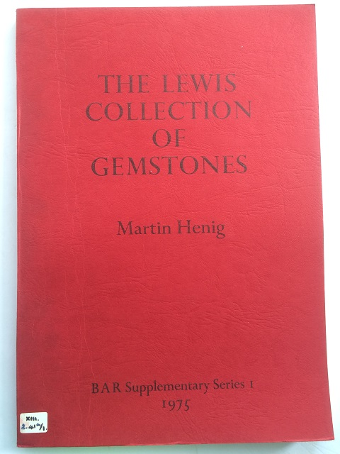 THE LEWIS COLLECTION OF ENGRAVED GEMSTONES IN CORPUS CHRISTI COLLEGE, CAMBRIDGE :, Henig, Martin ;