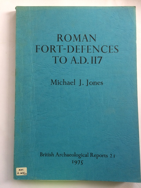 Roman Fort-Defences to A.D. 117 :with special reference to Britain (British Archaeological Reports 21), Jones, Michael J. ;