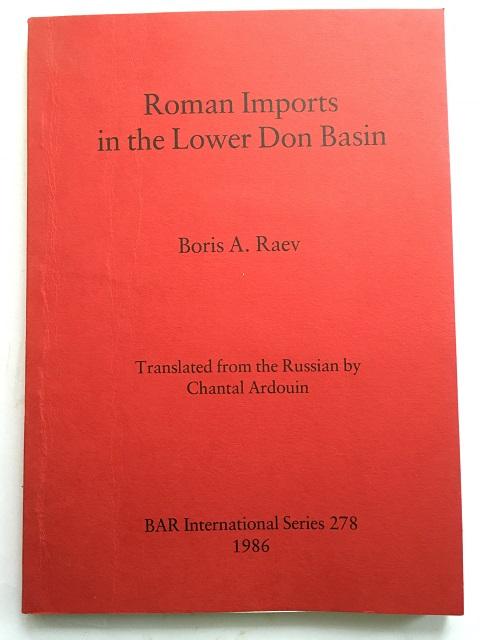 Roman Imports in the Lower Don Basin :, Raev, Boris A. ;