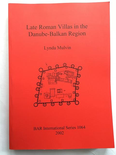 Late Roman Villas in the Danube-Balkan Region :, Mulvin, Lynda ;