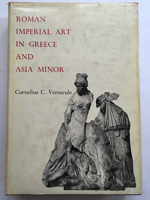 Roman Imperial Art in Greece and Asia Minor :