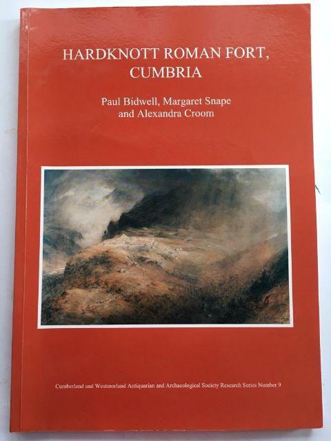 HARDKNOTT ROMAN FORT, CUMBRIA :, Bidwell, Paul ;(et al)