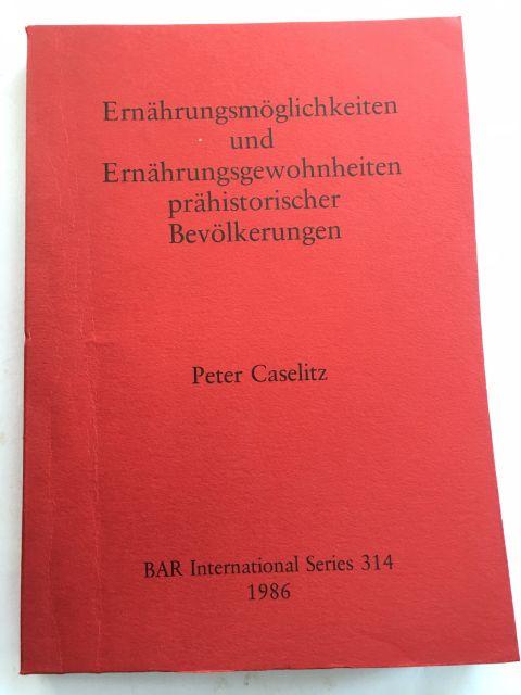 Ernahrungsmoglichkeiten und Ernahrungsgewohnheiten prahistorischer Bevolkerungen :, Caselitz, Peter ;