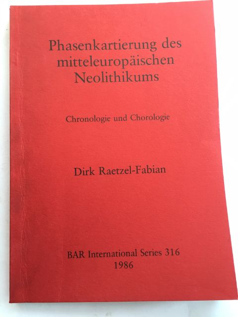 Phasenkartierung des mitteleuropaischen Neolithikums :Chronologie und Chorologie, Raetzel-Fabian, Dirk ;