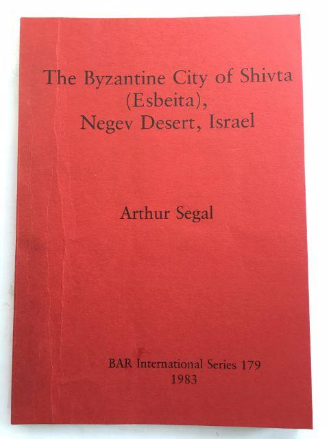 The Byzantine City of Shivta (Esbeita), Negev Desert, Israel :, Segal, Arthur ;