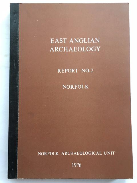 EAST ANGLIAN ARCHAEOLOGY, REPORT NO 2: NORFOLK :, Hills, Caterine ;(et al)