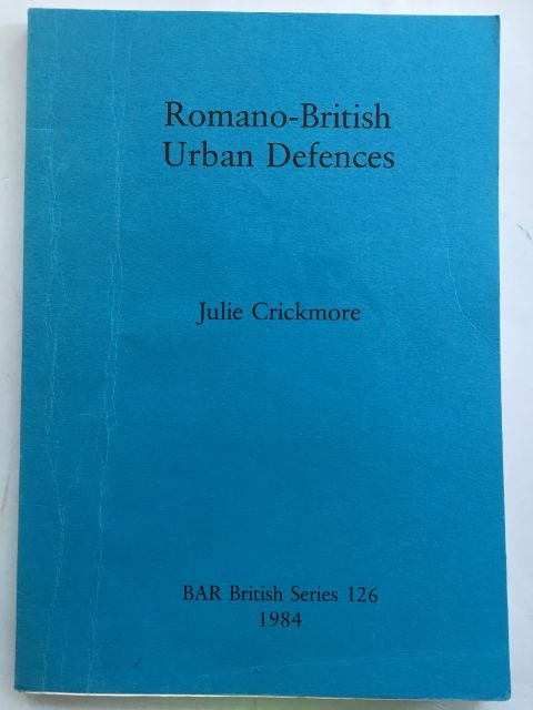 Romano-British Urban Defences :, Crickmore, Julie ;