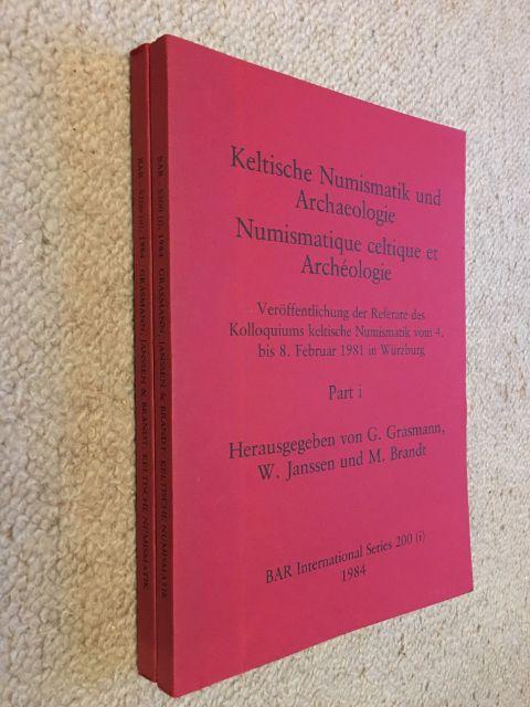 Keltische Numismatik und Archaeologie / Numismatique celtique et Archeologie :Veroffentlichung der Referate des Kolloquiums keltische Numismatik vom 4. bis 8. Februar 1981 in Wurzburg, Grasmann, G. ;(et al)