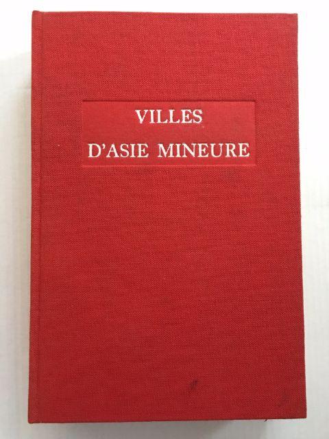 Villes D'Asie Mineure :Etudes de Geographie Ancienne, Robert, Louis ;
