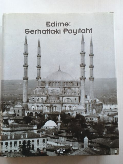 Edirne :Serhattaki Payitaht, Isli, Emin Nedret ;Koz, M. Sabri (eds)