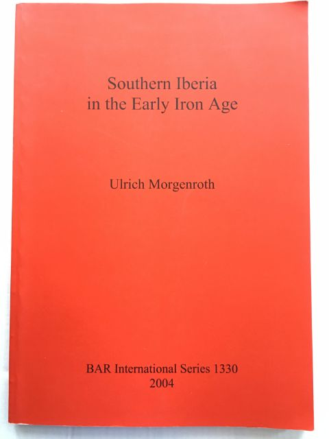 Southern Iberia in the Early Iron Age :, Morgenroth, Ulrich ;
