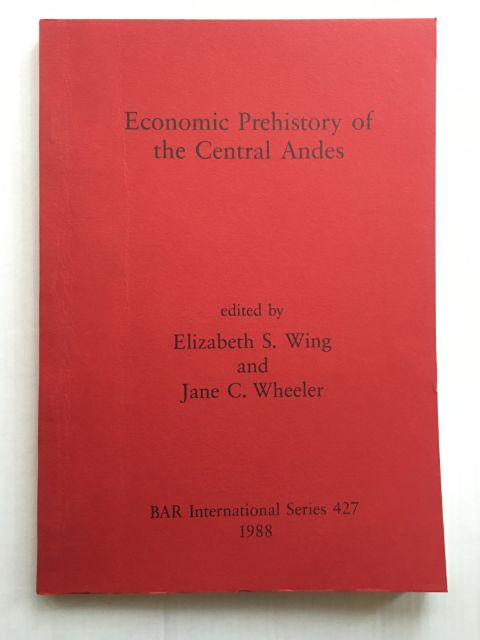 Economic Prehistory of the Central Andes :
