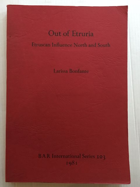 Out of Etruria :Etruscan Influence North and South, Bonfante, Larissa ;
