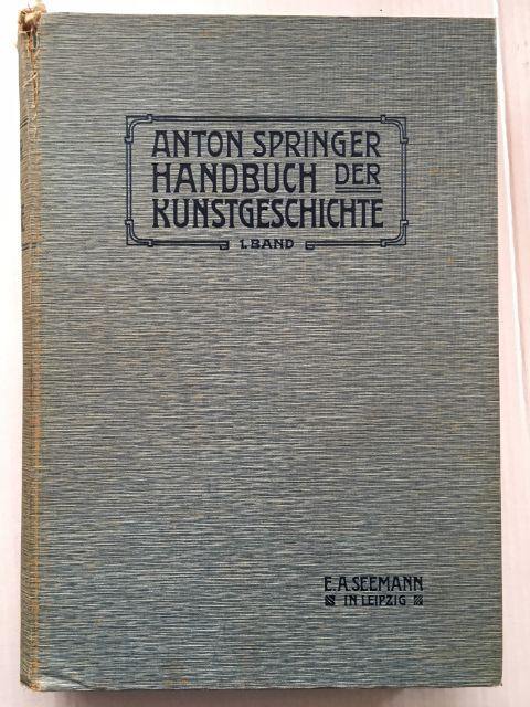 Handbuch der Kunstgeschichte :I. Das Altertum, Springer, Anton ;